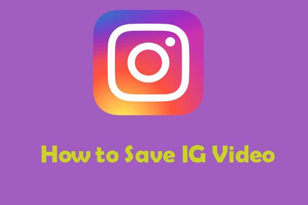 Instagram 비디오를 PC 및 전화에 편리하게 저장하는 방법