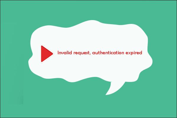 4 formas de solucionarlo: solicitud no válida, autenticación caducada en YouTube