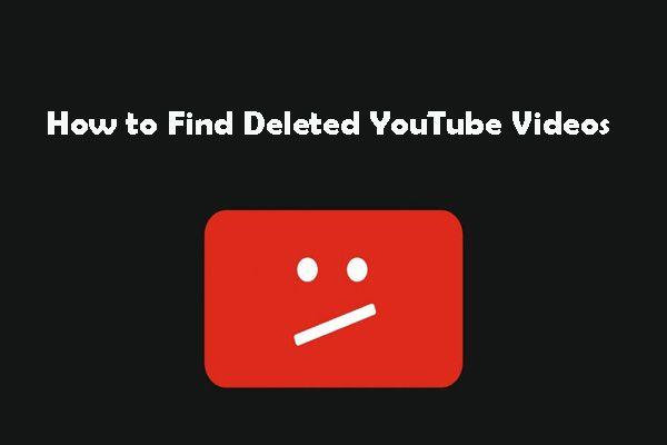 Hogyan lehet könnyen megtalálni a törölt YouTube-videókat - 2 megoldás