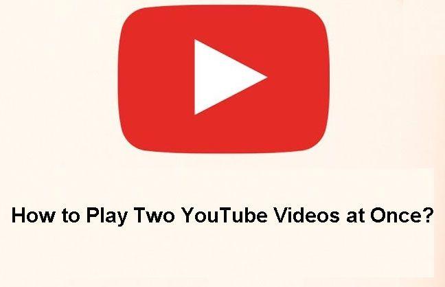 [Çözüldü] Aynı Anda İki YouTube Videosu Nasıl Oynanır?